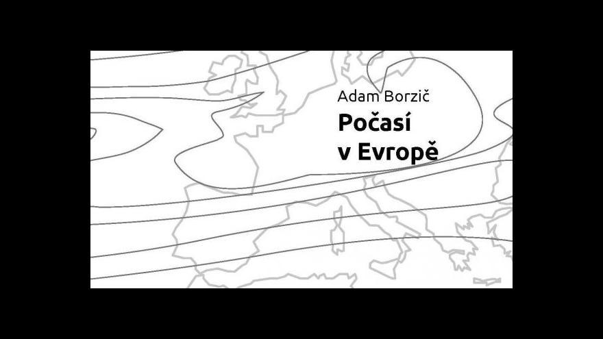 Video Adam Borzič o Počasí v Evropě