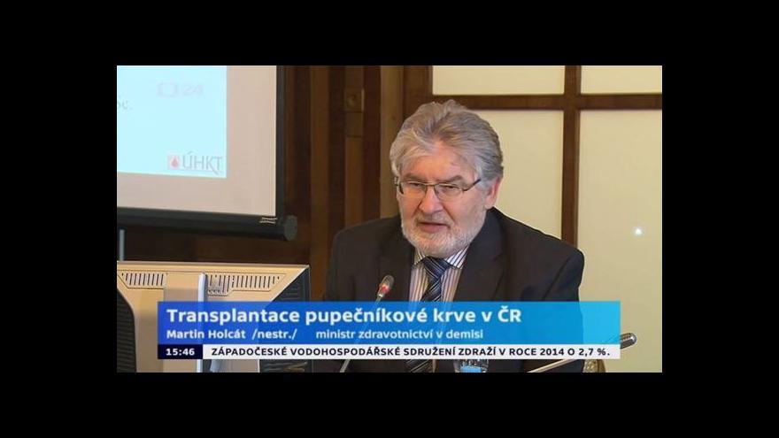 Video Brífink ministra zdravotnictví v demisi Holcáta k 25.výročí první transplantace pupečníkové krve