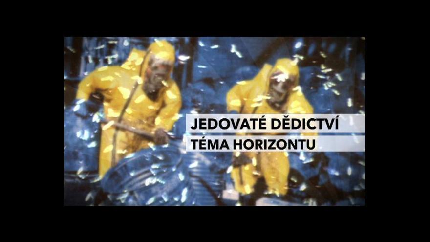Video Horizont ČT24: Jedovaté dědictví