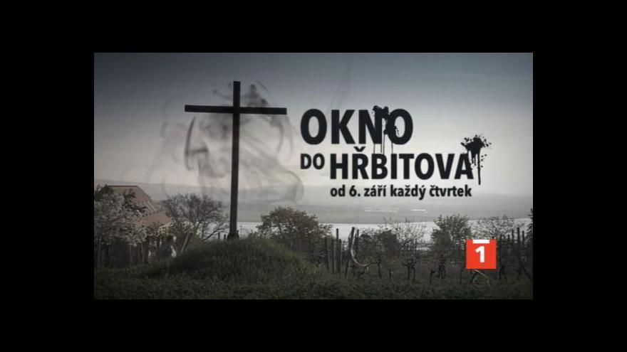 Video Upoutávka na cyklus Okno do hřbitova
