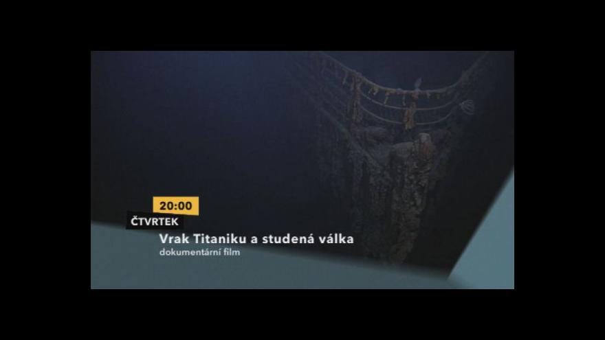 Video Ukázka z dokumentu Vrak Titaniku a studená válka