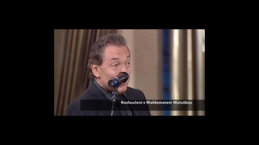 Video Události komentáře - Rozloučení s Waldemarem Matuškou