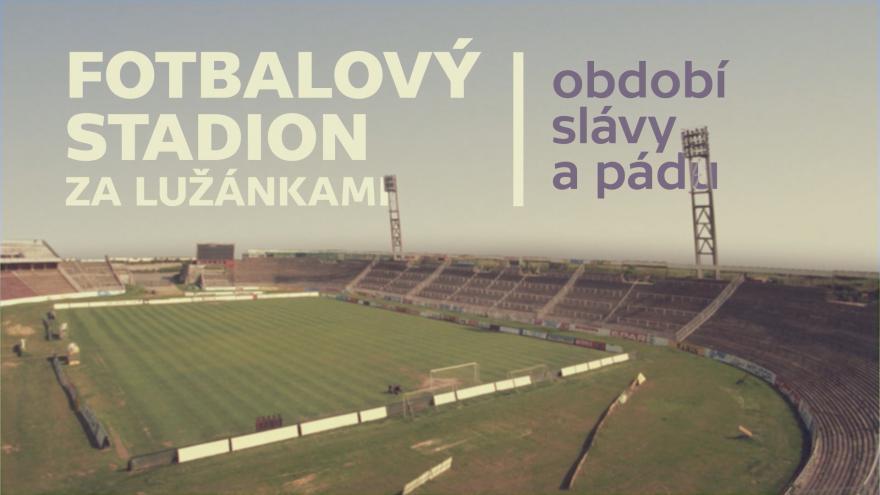 Video Fotbalový stadion Za Lužánkami: období slávy a pádu