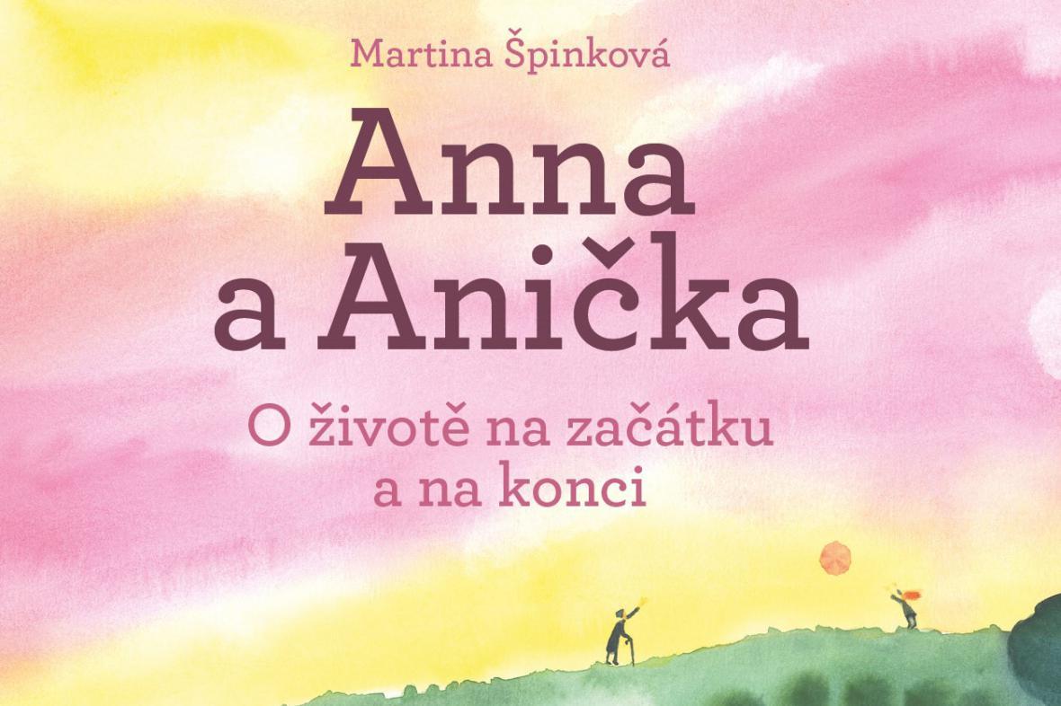 Anna a Anička, kniha o umírání určená dětem
