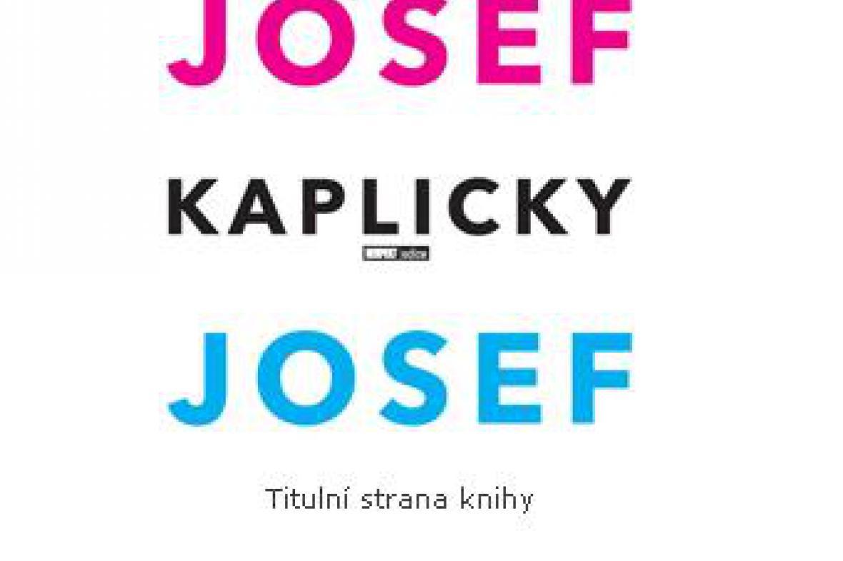 Titul knihy Josef a Josef Kaplicky