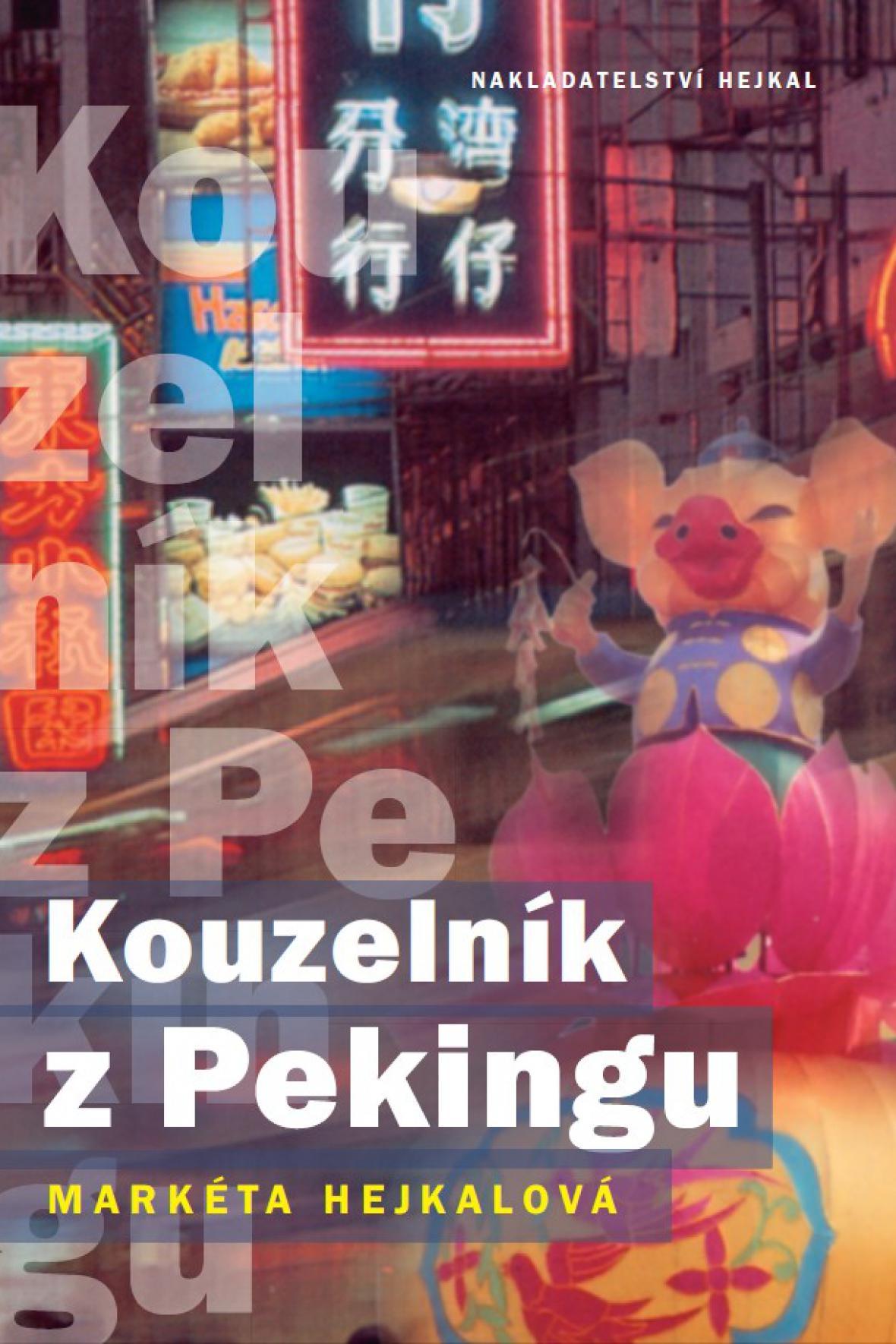 Markéta Hejkalová: Kouzelník z Pekingu