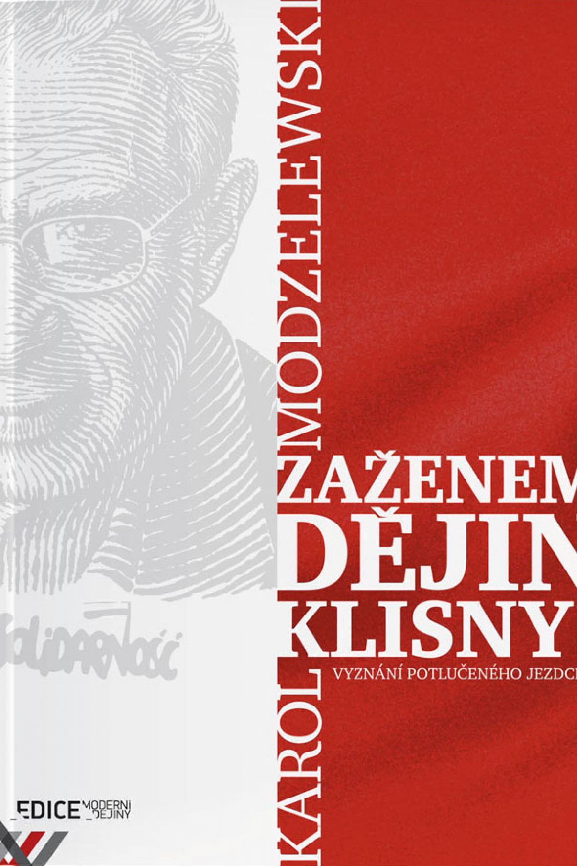 Karol Modzelewski / Zaženem dějin klisny!