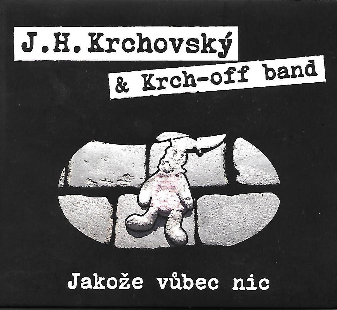 J.H.Krchovský & Krch-off band / Jakože vůbec nic