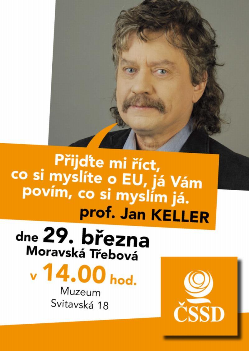 Na předvolebním plakátě Jan Keller vyzýval: Povím Vám, co si myslím o EU.