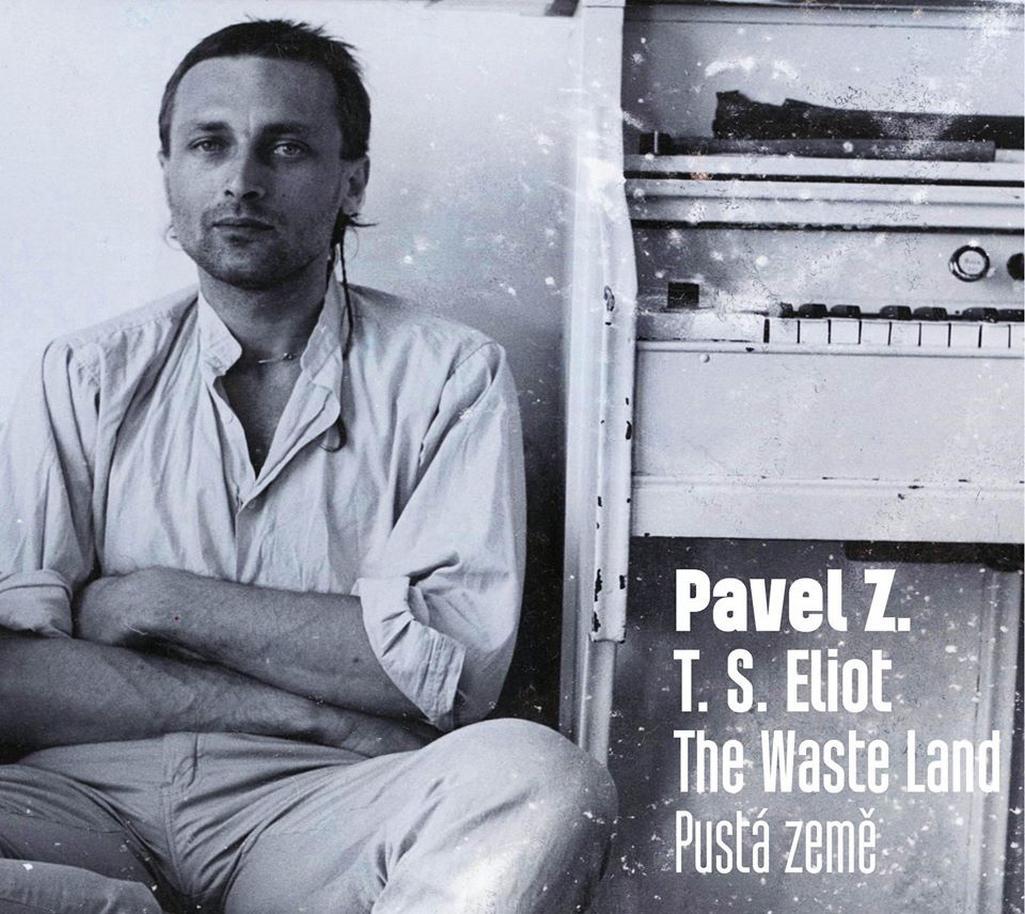 Pavel Zajíček / The Waste Land - Pustá země