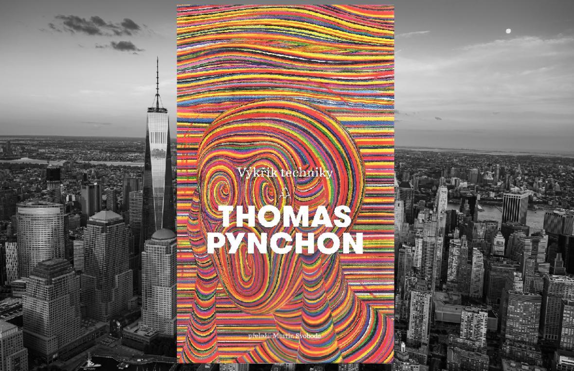 Thomas Pynchon / Výkřik techniky