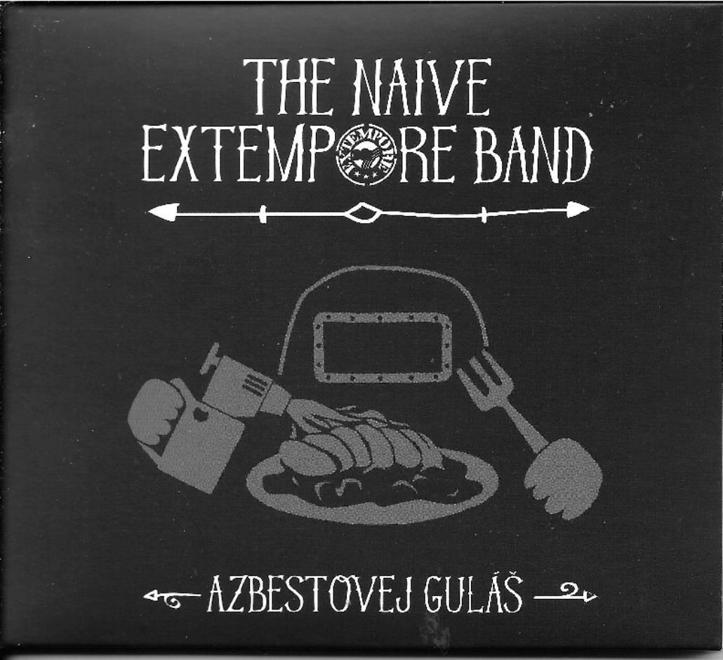 The Naive Extempore Band / Azbestovej guláš