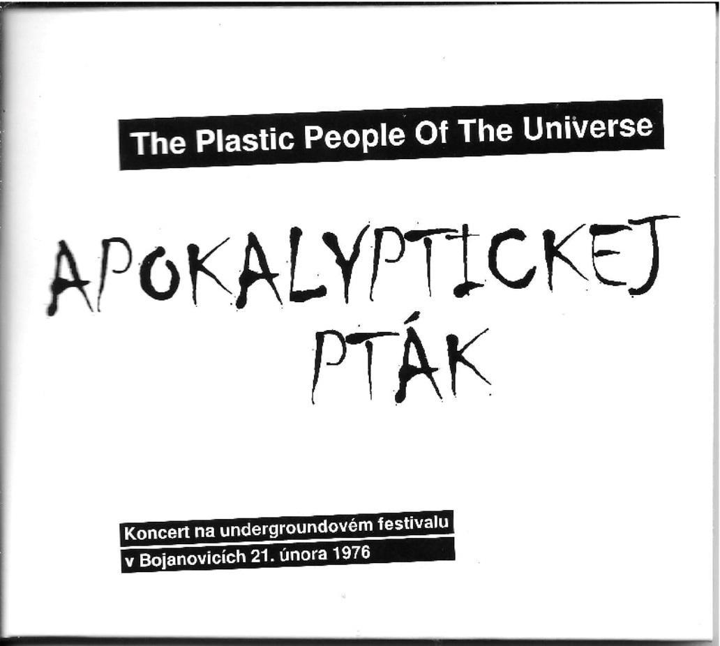 The Plastic People Of The Universe / Apokalyptickej pták