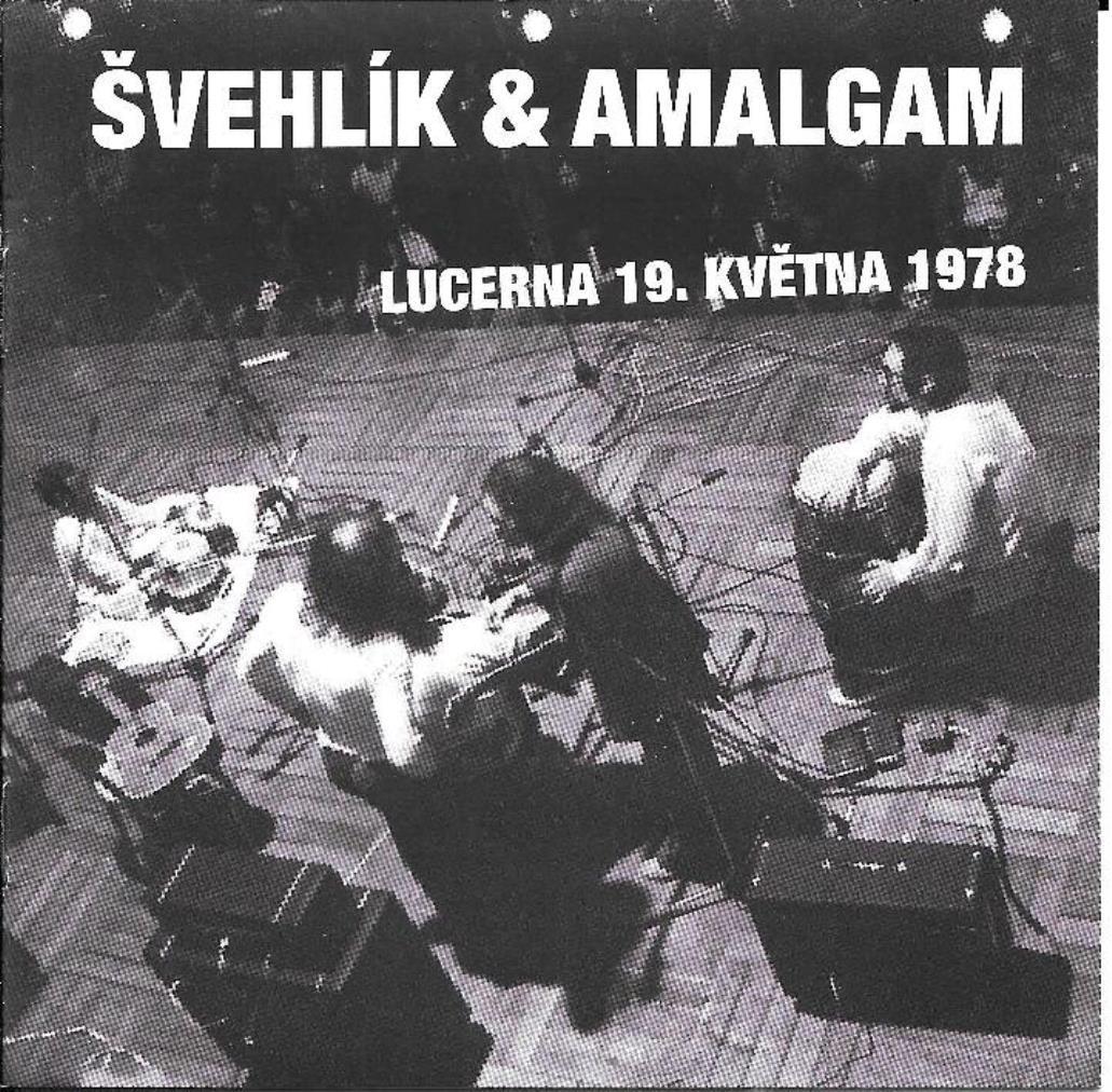 Švehlík & Amalgam / Lucerna 19. května 1978