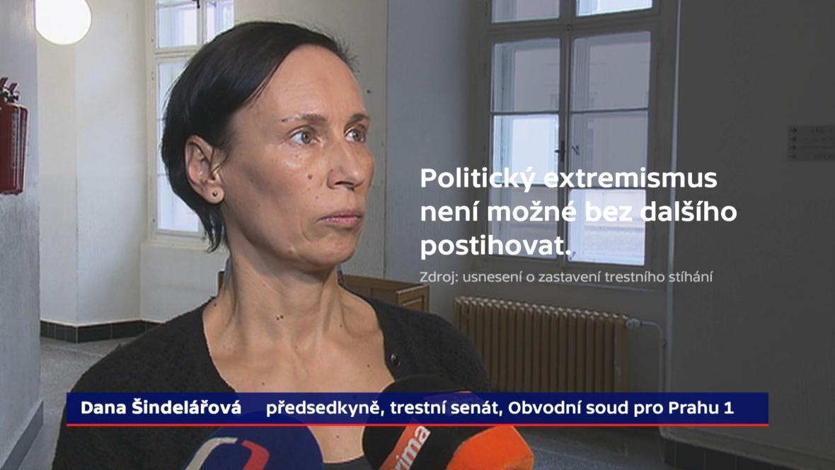 """""""Politický extremismus není možné bez dalšího postihovat,"""" říká předsedkyně trestního senátu Dana Šindelářová"""