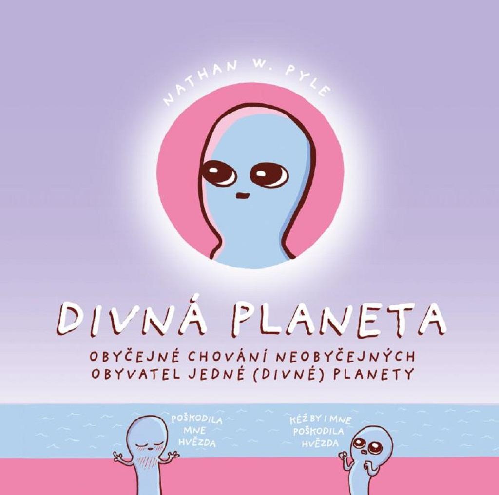 Nathan W. Pyle, Michala Marková / Divná planeta