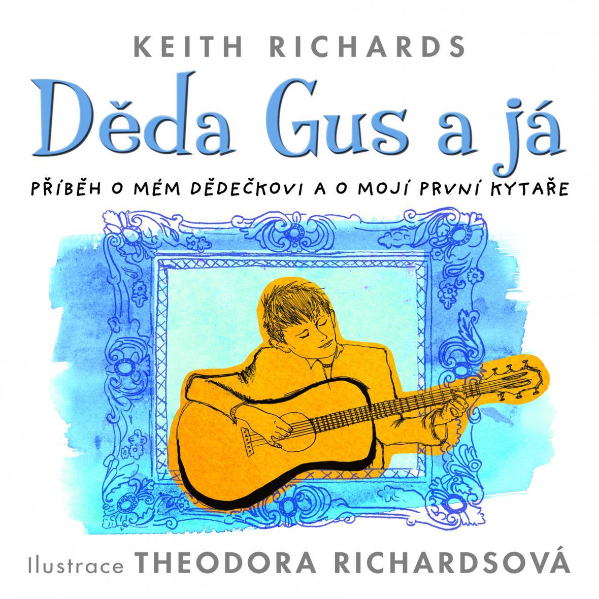 Keith Richards / Děda Gus a já