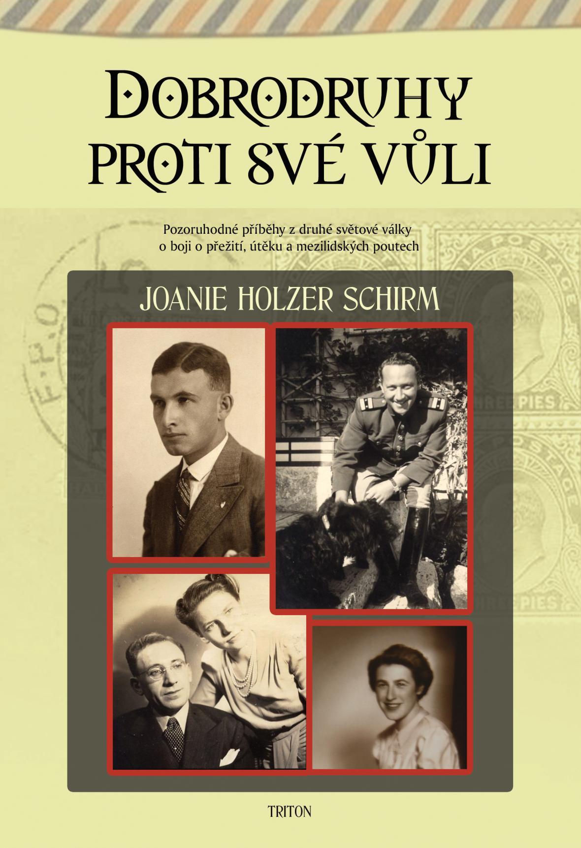 Dobrodruhy proti své vůli / Joanie Holzer Schirm