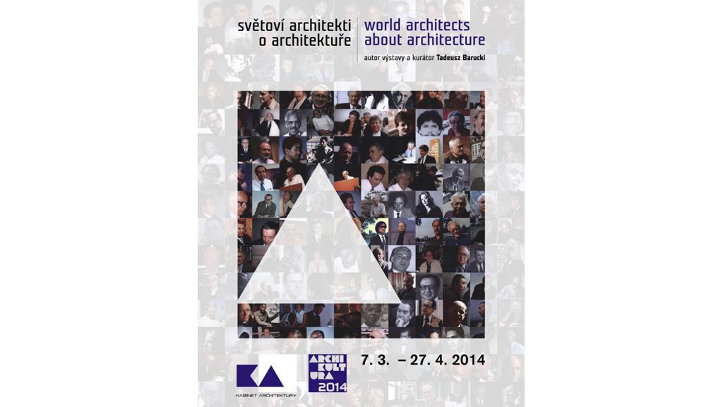 Plakát - Světoví architekti o architektuře