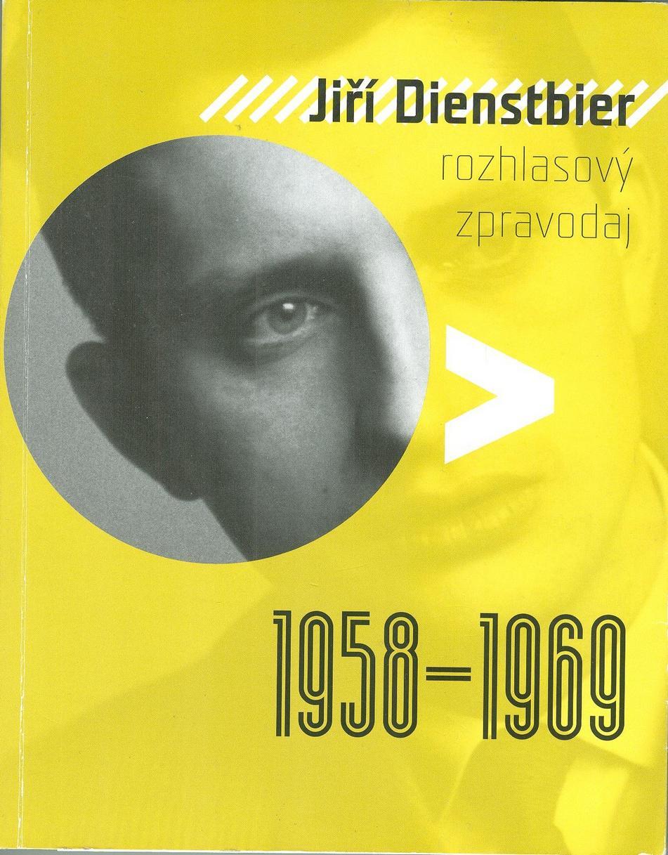 Jiří Dienstbier, rozhlasový zpravodaj (1958-1969)