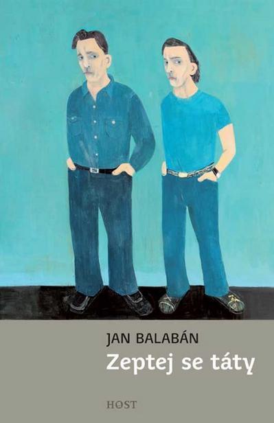 Jan Balabán / Zeptej se táty