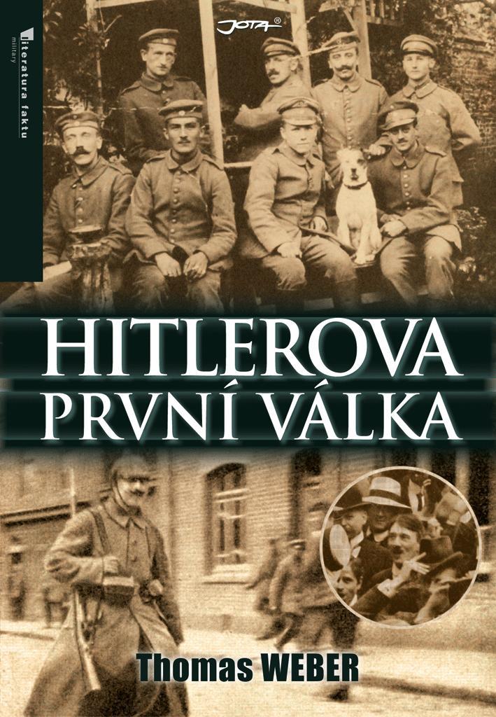 Thomas Weber / Hitlerova první válka