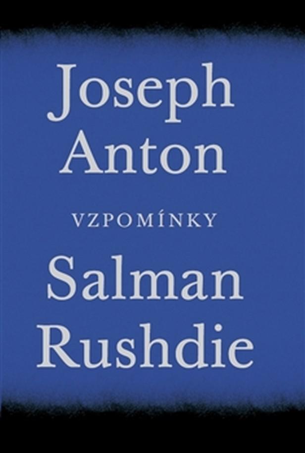 Salman Rushdie - Joseph Anton: Vzpomínky