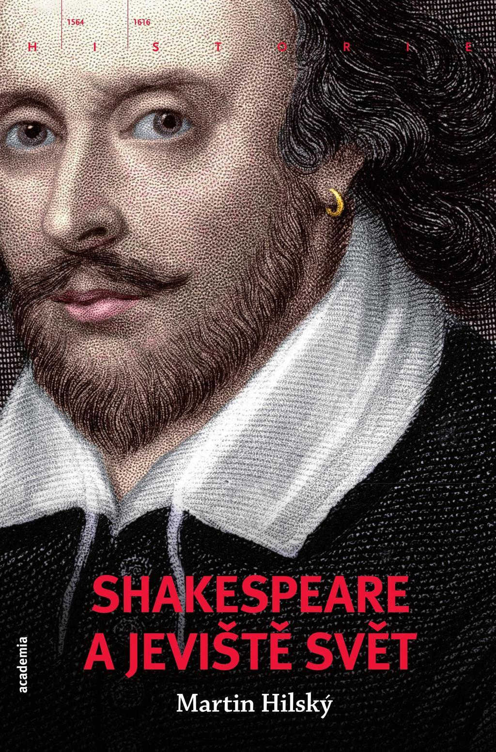 Martin Hilský / Shakespeare a jeviště svět