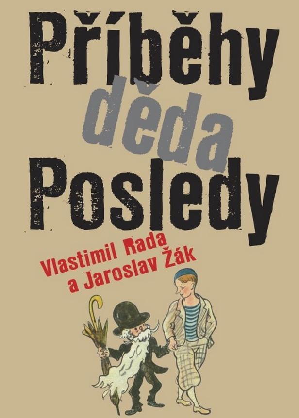 Vlastimil Rada, Jaroslav Žák / Příběhy děda Posledy
