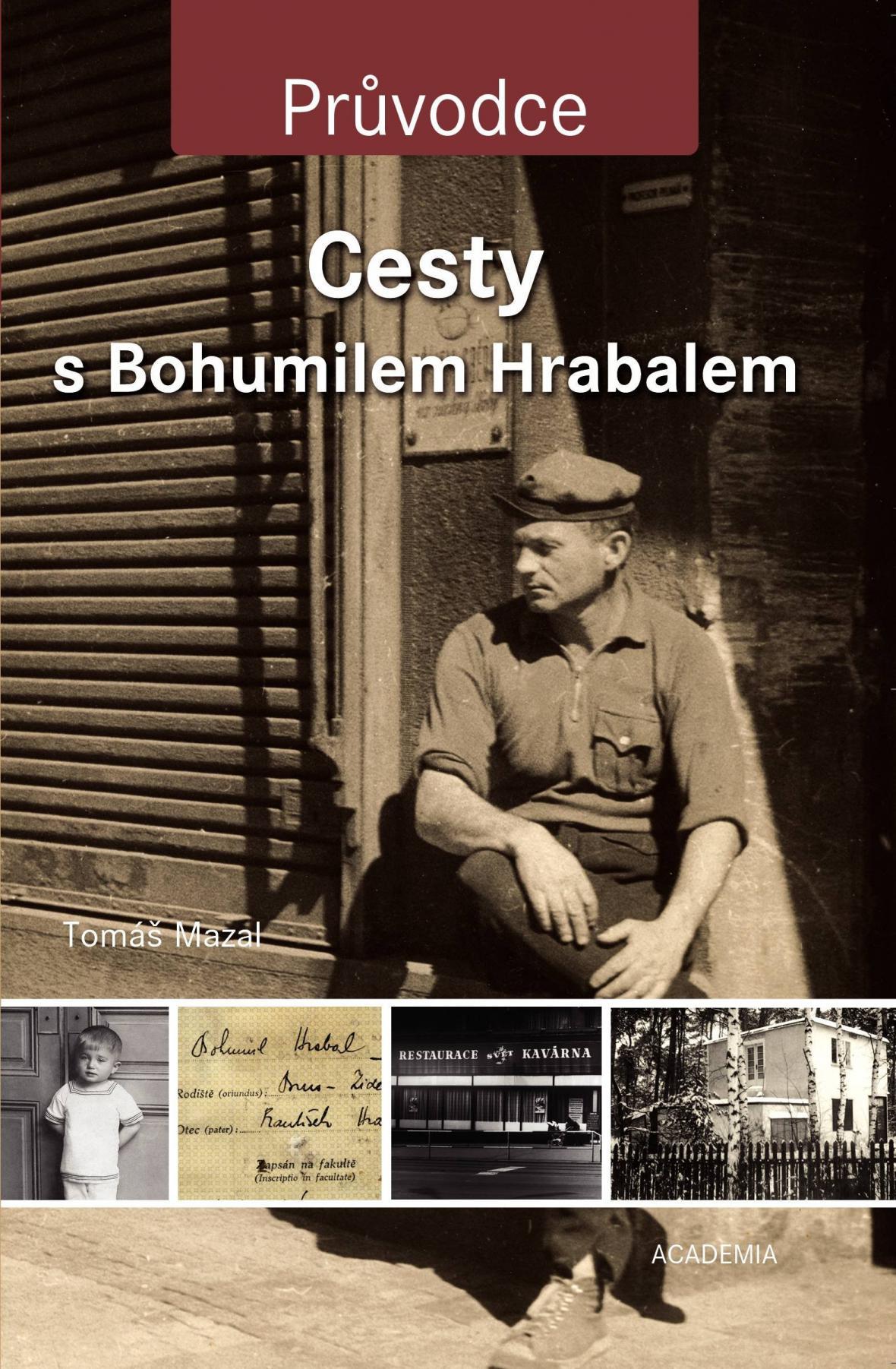 Tomáš Mazal / Cesty s Bohumilem Hrabalem