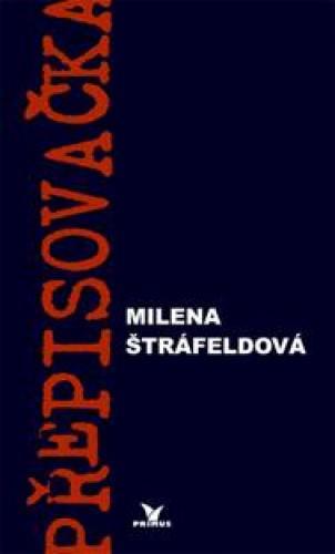Milena Štáfeldová / Přepisovačka
