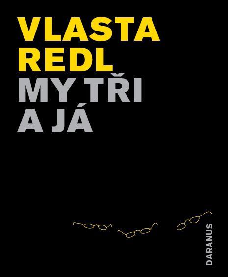 Vlasta Redl / My tři a já