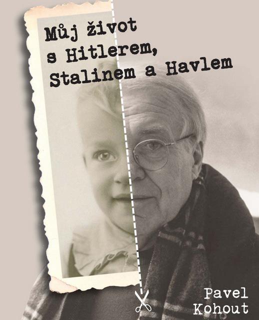 Můj život s Hitlerem, Stalinem a Havlem
