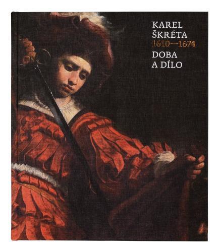 Katalog k výstavě Karel Škréta: Doba a dílo