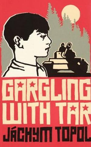 Jáchym Topol / Gargling with Tar