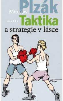 Miroslav Plzák: Taktika a strategie v lásce