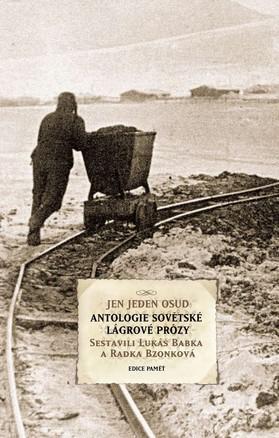 Antologie sovětské lágrové prózy Jen jeden osud