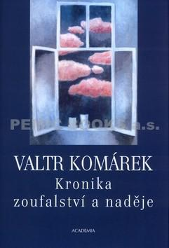 Valtr Komárek - Kronika zoufalství a naděje