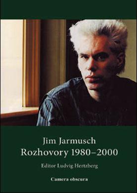 Jim Jarmusch: Rozhovory 1980-2000