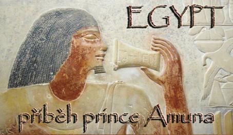 Egypt - příběh prince Amuna