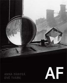 Anna Fárová / Dvě tváře