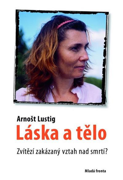 Arnošt Lustig / Láska a tělo