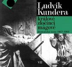 Ludvík Kundera / Králové, zločinci, mágové