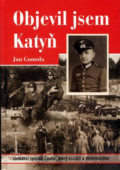 Jan Gomola - Objevil jsem Katyň