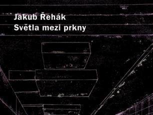 Jakub Řehák: Světla mezi prkny