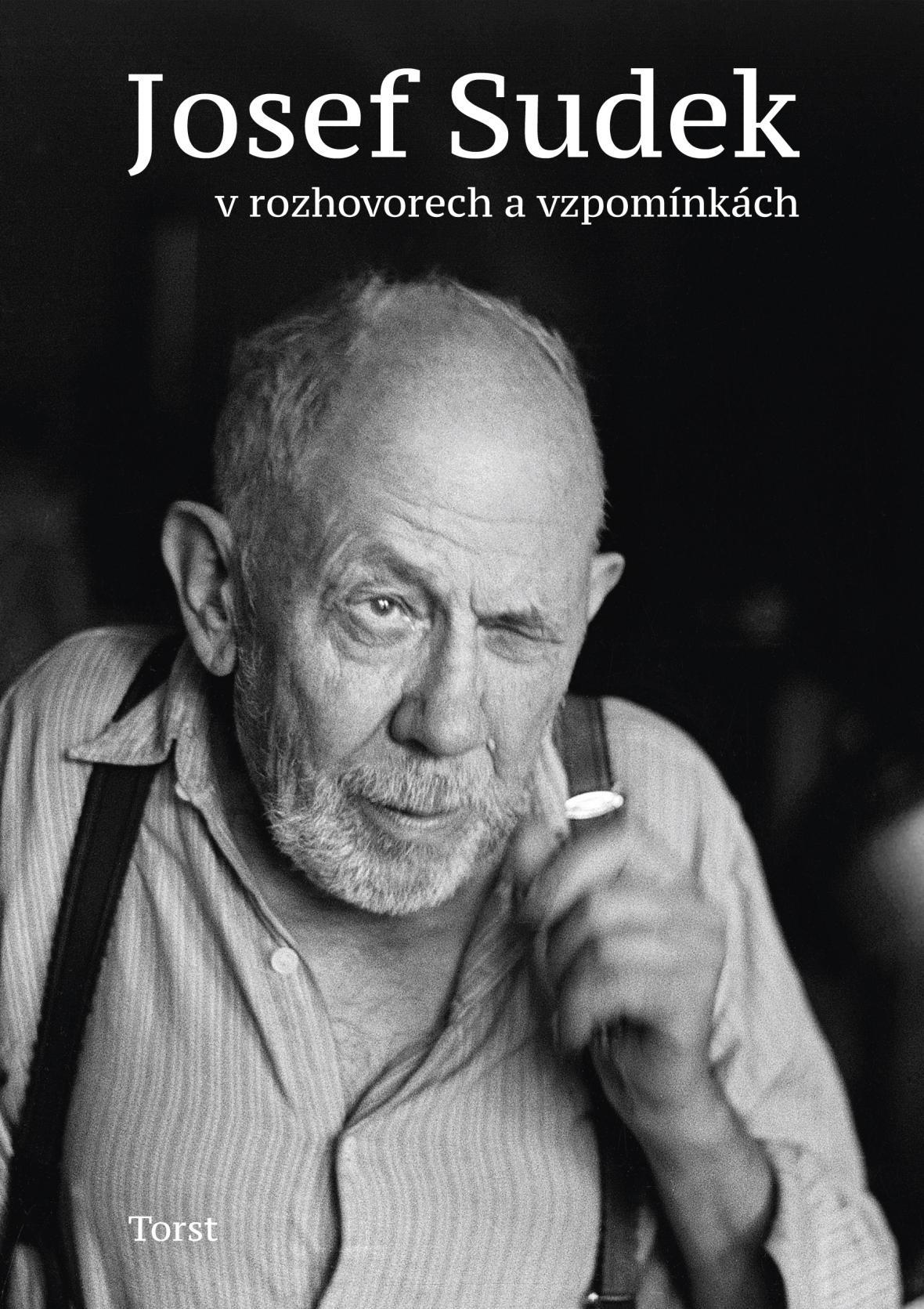 Kniha Josef Sudek v rozhovorech a vzpomínkách