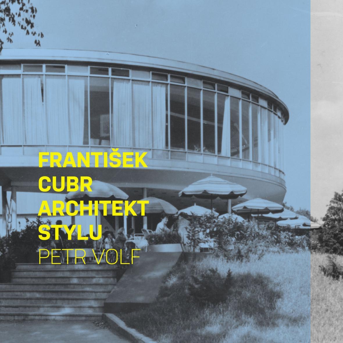 Obálka knihy František Cubr - architekt stylu