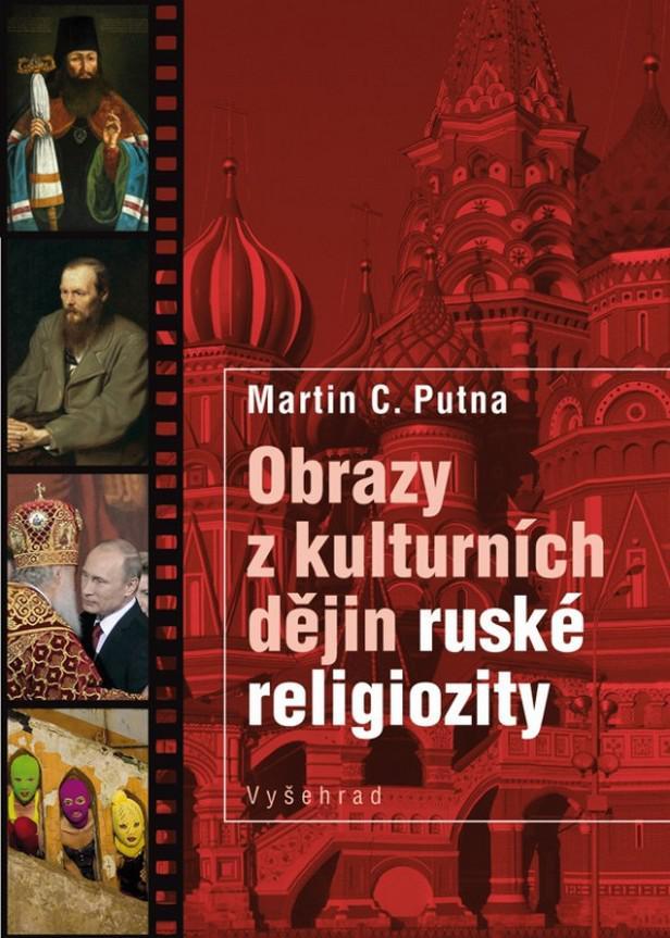 Martin C. Putna / Obrazy z kulturních dějin ruské religiozity