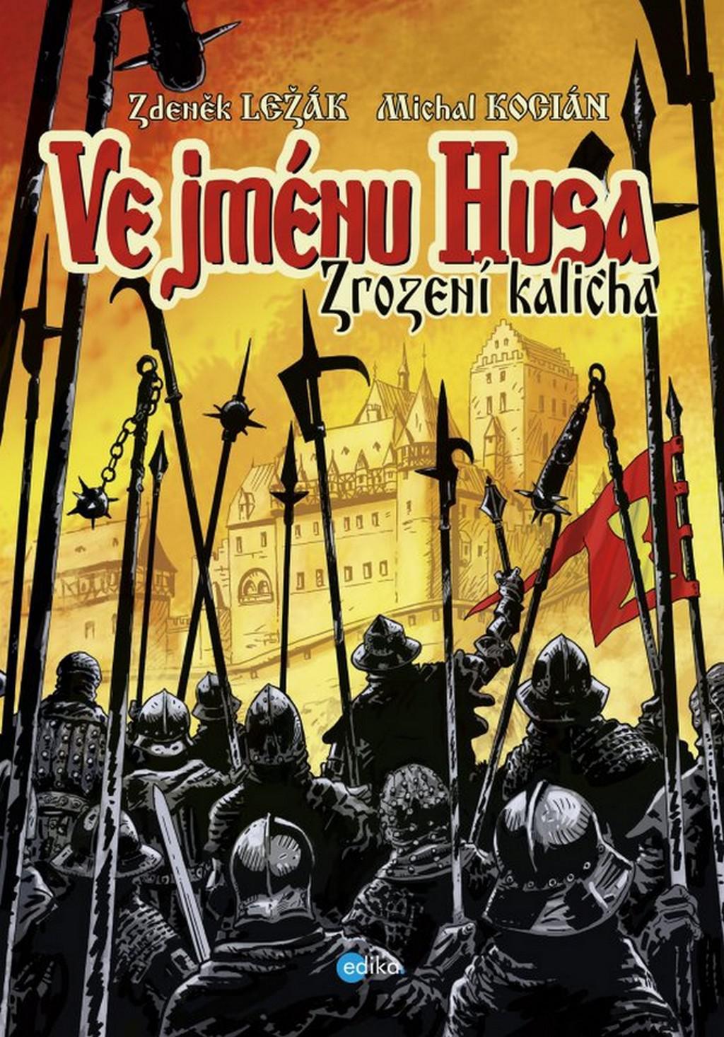 Zdeněk Ležák, Michal Kocián / Ve jménu Husa - Zrození kalicha