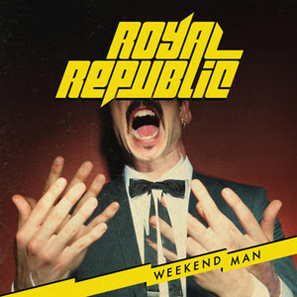 Royal Republic / Weekend Man